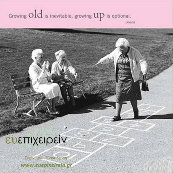 Growing old is inevitable, growing up is optional ....